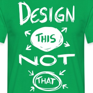 Design This Not That - T-shirt herr