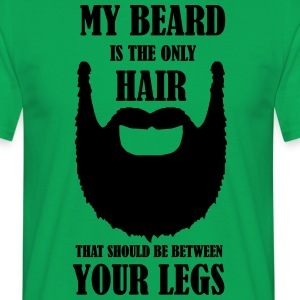 Beard hair legs only beard hair between legs - Men's T-Shirt