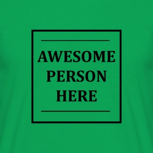 AWESOMEPERSONHERE - Mannen T-shirt
