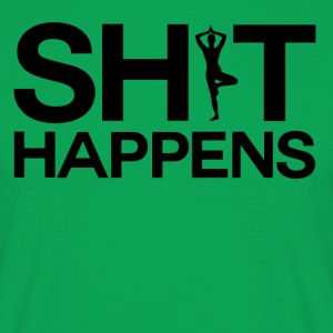 Shit Happens - Yoga Power - Men's T-Shirt