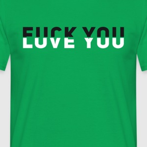 fuck u Love you slogan veeleisende illusie Hingucker - Mannen T-shirt
