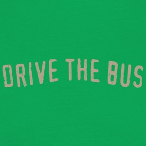 Drive the Bus - Men's T-Shirt