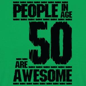 PEOPLE IN AGE 50 ARE AWESOME - Men's T-Shirt