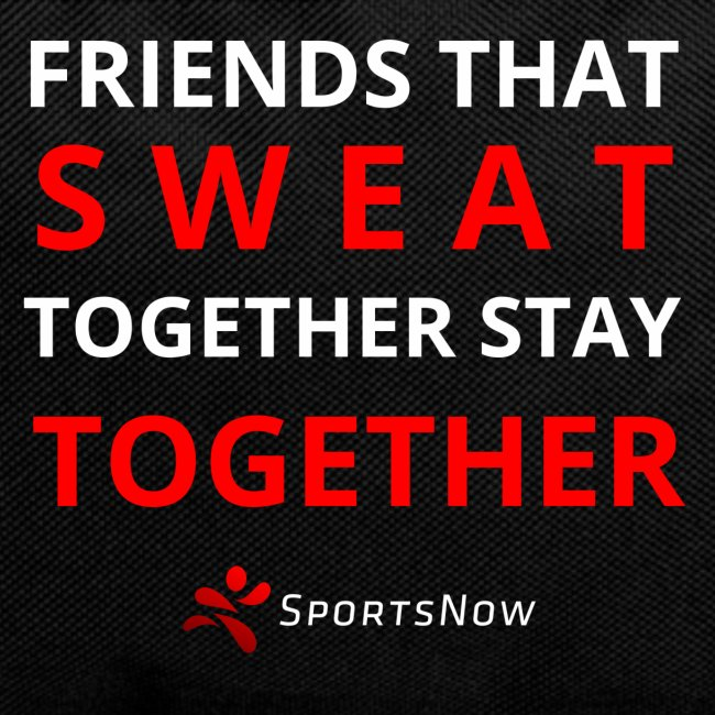Friends that SWEAT together stay TOGETHER