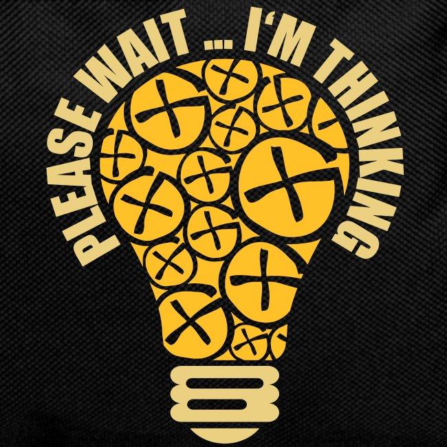 PLEASE WAIT ... I'M THINKING