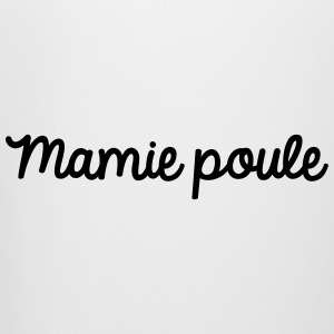 Mamie poule - Chope