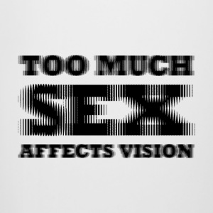 Too much sex Affect vision - Beer Mug