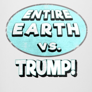 ENTIRE EARTH AGAINST TRUMP - Beer Mug