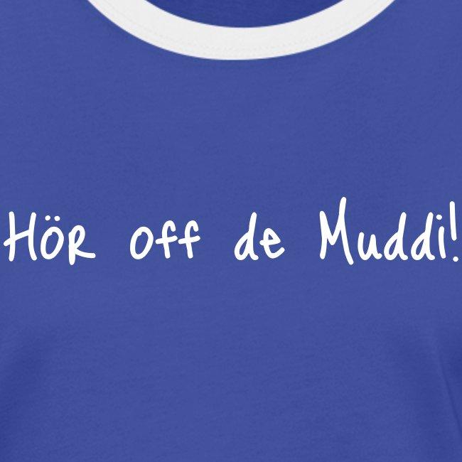 hör off de muddi