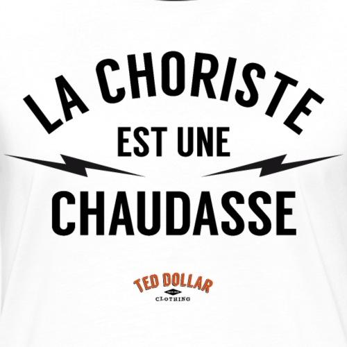 la choriste est une chaudasse - T-shirt contrasté Femme