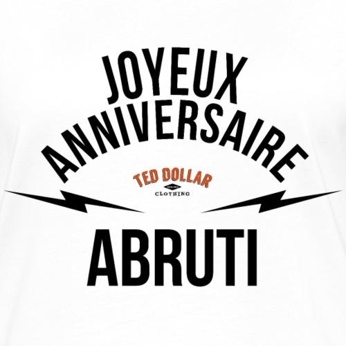 joyeux anniversaire abruti - T-shirt contrasté Femme