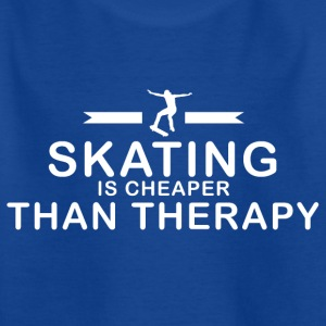 Skating is cheaper than therapy - Kinder T-Shirt