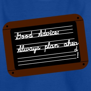 Always plan AHEA ... d - Kids' T-Shirt