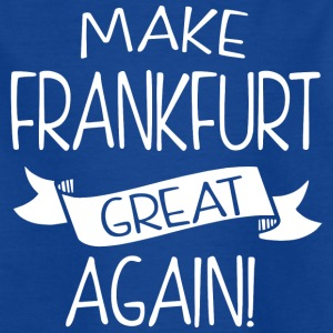 Make Frankfurt great again - Kids' T-Shirt