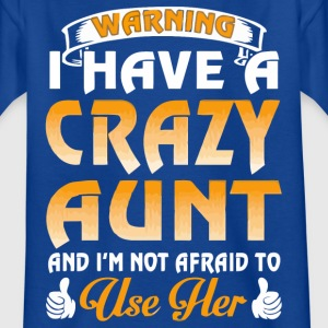 Warning I have a crazy Aunt shirt - Kids' T-Shirt
