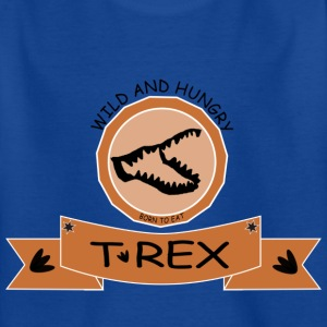 T REX WILD AND HUNGRY - Kinder T-Shirt