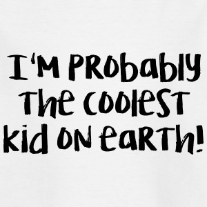 Coolest Kid on earth! - Kinder T-Shirt