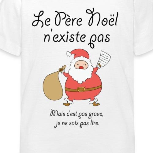 Le Père Noël n'existe pas - T-shirt Enfant