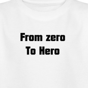 from zero to hero - Kids' T-Shirt