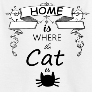 HOME IS WHERE THE CAT IS - Kids' T-Shirt