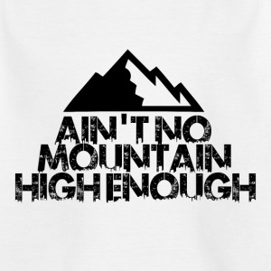 AINT NO MOUNTAIN HIGH ENOUGH FOR BOARDER - T-shirt Enfant