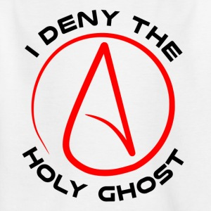 Atheist - I Deny The Holy Ghost - Kids' T-Shirt