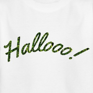 Hallooo! - Kinder T-Shirt
