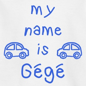 GEGE MY NAME IS - T-shirt Enfant