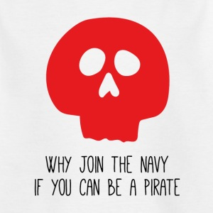 WHY JOIN THE NAVY - Kids' T-Shirt