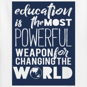 High School / Education: Education Is The Most - Kids' T-Shirt