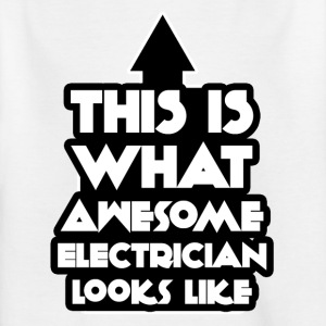 Electrician: This is what awesome looks electrician - Kids' T-Shirt