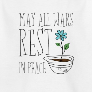 May All Wars Rest In Peace - Kids' T-Shirt