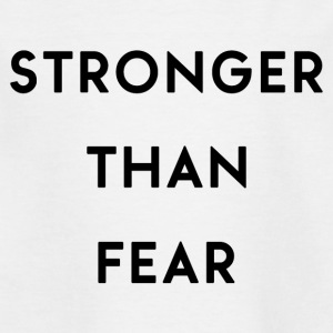 Stronger Than Fear - Kids' T-Shirt