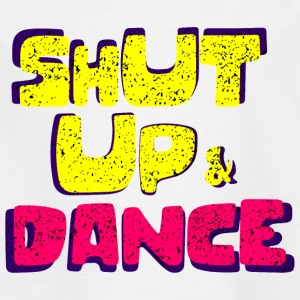 Shut up and dance - Kids' T-Shirt