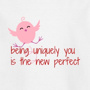 Being uniquely you is the new perfect - Børne-T-shirt
