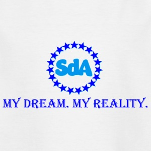SdoubleA - My Dream. My Reality. - Kids' T-Shirt