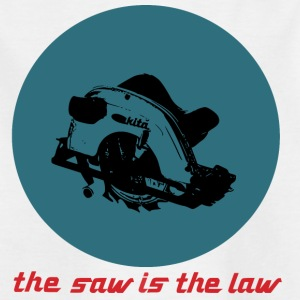 the saw is the law. Die Säge macht die Regeln. - Kinder T-Shirt