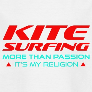 KITESURFING - MORE THAN PASSION - ITS MY RELIGION - Kids' T-Shirt