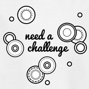 need a challenge - Kinder T-Shirt