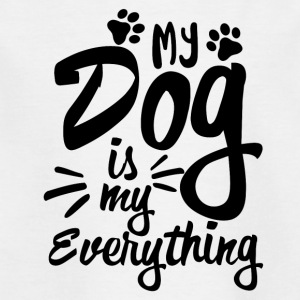 my dog is my everything - Kinder T-Shirt