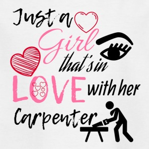 Just a girl that's in love with her carpenter - Kids' T-Shirt