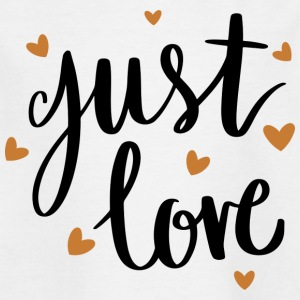 Just love - Kids' T-Shirt