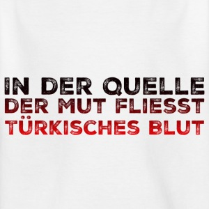 In the source of courage flows Turkish blood - Kids' T-Shirt