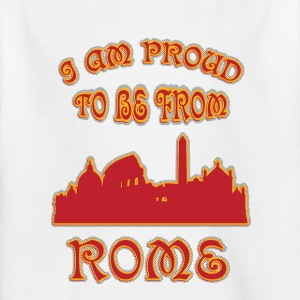 Rome I am proud to be from - Kids' T-Shirt