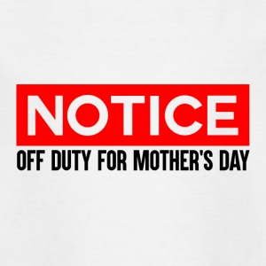 OFF DUTY - Mothers Day - T-skjorte for barn