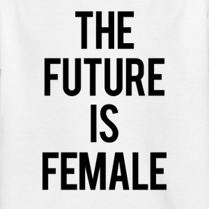 THE FUTURE IS FEMALE - Kinder T-Shirt