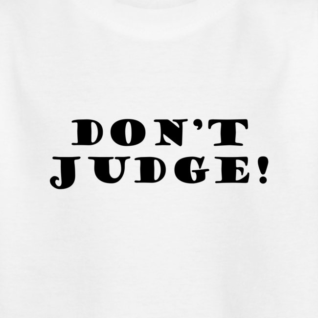 Kids Don't Judge T-Shirt