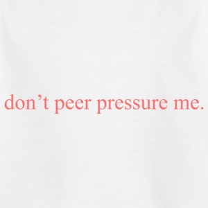 The Commercial ''don't peer pressure me.'' (Peach) - Kids' T-Shirt