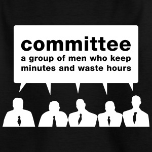 Committee - Men Waste Time! - Kids' T-Shirt