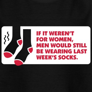 Without Women Men Would Wear Old Socks. - Kids' T-Shirt